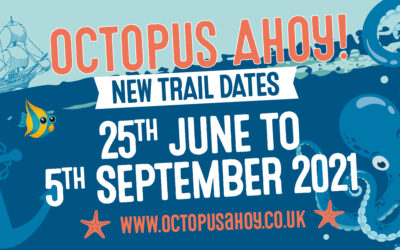 Octopus Ahoy! New Dates for 2021
